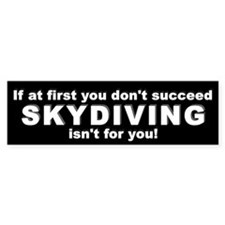If at first Skydiving Bumper Car Sticker