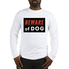 Beware of Dog Long Sleeve T-Shirt