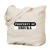 Property of Ericka Tote Bag