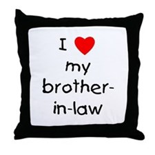 I love my brother-in-law Throw Pillow