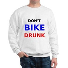 Dont Bike Drunk Sweatshirt