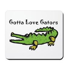 Gotta Love Gators Mousepad