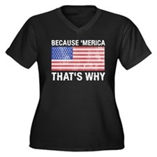 Because 'merica That's Why Women's Plus Size V-Nec