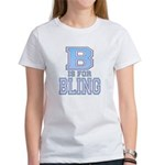 B is for Bling Women's T-Shirt