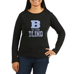 B is for Bling Women's Long Sleeve Dark T-Shirt