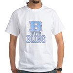 B is for Bling White T-Shirt