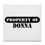 Property of Donna Tile Coaster