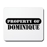 Property of Dominique Mousepad