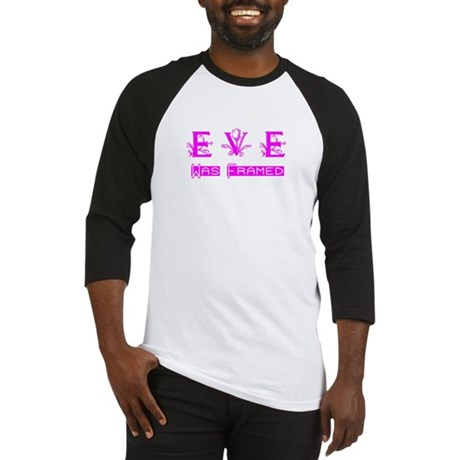 Eve was Framed Baseball Jersey