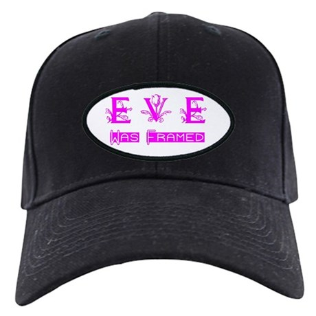 Eve was Framed Black Cap