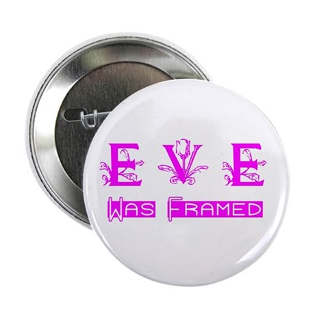 "Eve was Framed 2.25"" Button (10 pack)"