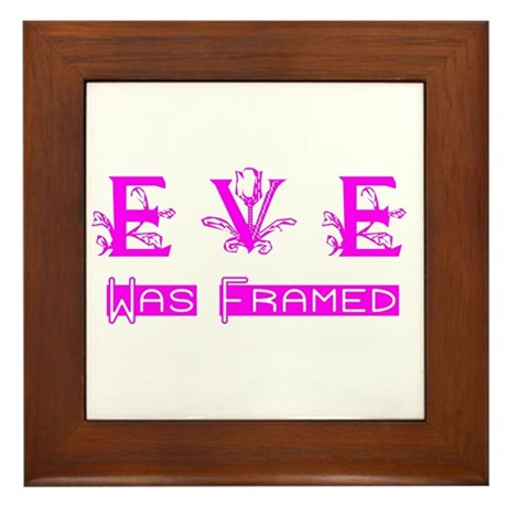 Eve was Framed Framed Tile
