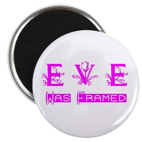 Eve was Framed Magnet