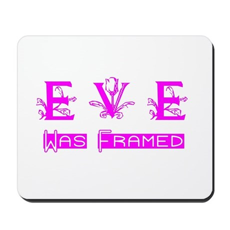 Eve was Framed Mousepad