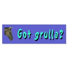 """Got Grulla?"" Horse Bumper Car Sticker"