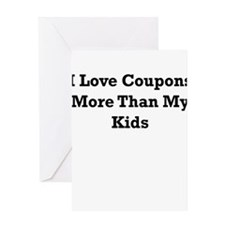 I love coupons more than my Kids Greeting Card