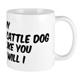 If my Australian Cattle Dog Mug