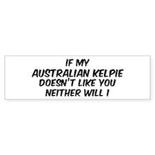 If my Australian Kelpie Bumper Bumper Sticker