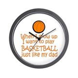 Basketball...just like DAD Wall Clock