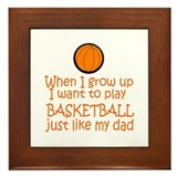 Basketball...just like DAD Framed Tile