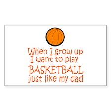 Basketball...just like DAD Rectangle Sticker