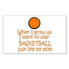 Basketball...just like MOM Rectangle Sticker