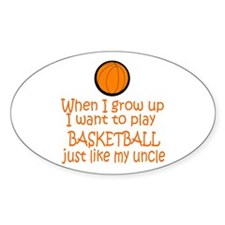 Basketball...just like Uncle Oval Sticker