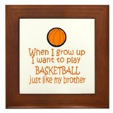 Basketball...just like BROTHER Framed Tile