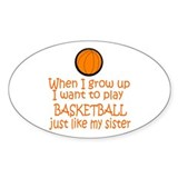Basketball...just like SISTER Oval Decal