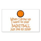 Basketball...just like SISTER Sticker (Rectangular