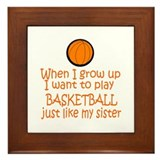 Basketball...just like SISTER Framed Tile