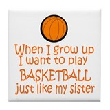 Basketball...just like SISTER Tile Coaster