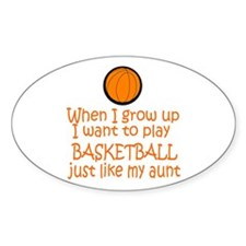 Basketball...just like AUNT Oval Sticker