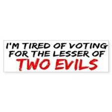 I'm Tired of Voting Bumper Bumper Sticker