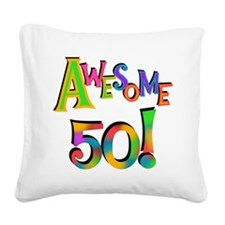 Awesome 50 Birthday Square Canvas Pillow