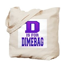 D is for Dimebag Tote Bag