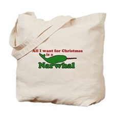 All I want for christmas is a narwhal Tote Bag