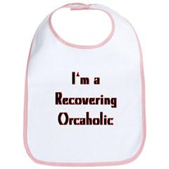 Recovering Orcaholic Bib