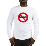 No Rewinds Long Sleeve T-Shirt