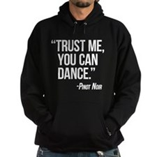 Pinot Noir - You Can Dance Hoodie