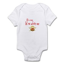 OH COME LET US ADORE ME Infant Bodysuit