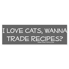 I Love Cats Trade Recipes Bumper Bumper Sticker