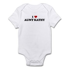 I Love AUNT KATHY Infant Bodysuit