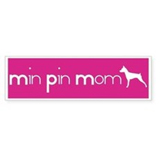 Min Pin Mom Bumper Bumper Sticker