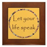 LET YOUR LIFE SPEAK Framed Tile