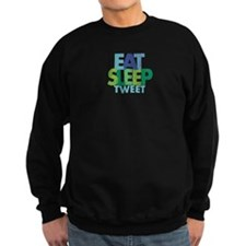 EAT SLEEP TWEET Sweatshirt