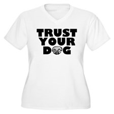 Trust Your Dog T-Shirt
