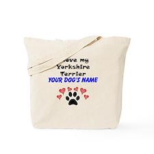 Custom I Love My Yorkshire Terrier Tote Bag