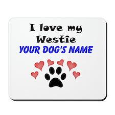 Custom I Love My Westie Mousepad