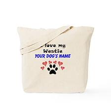 Custom I Love My Westie Tote Bag